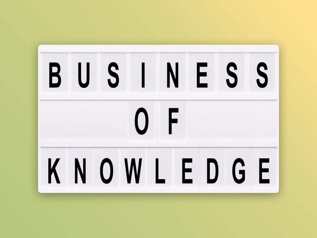 Business of Knowledge